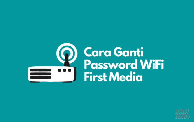 Cara Merubah Password WiFi First Media