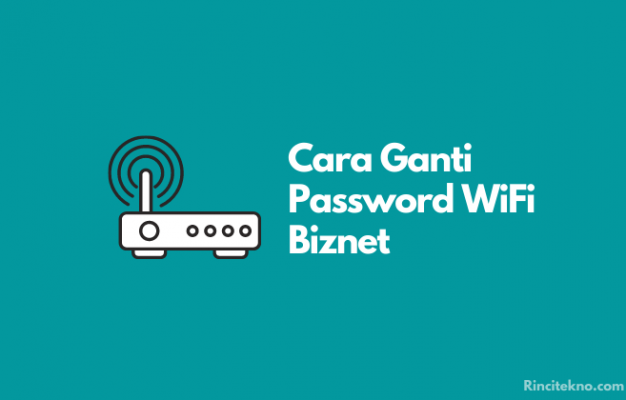 Cara Mengganti Password WiFi Biznet